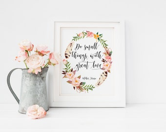 Do Small Things With Great Love, Mother Teresa Print, Mother Teresa Quote, Floral Quotes Wall Art, Inspirational Quote, Printable Quotes