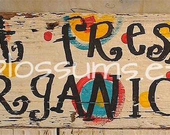 """5.5"""" X 21""""  #117 Eat Fresh Organic Funky Colorful Chicken Signs"""