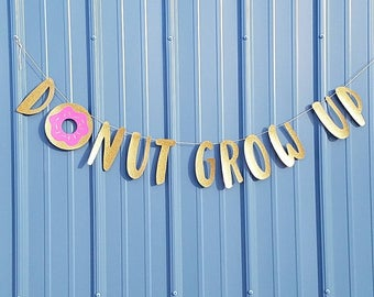 Donut grow up banner, donut party, donut birthday, donut birthday party, donut banner, donut grow up banner, donut theme, donut decorations