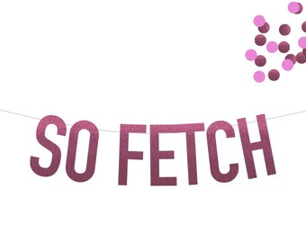 SO FETCH Mean Girls Banner in Pink Foil! Choice of 6 Colors! Perfect for Bachelorette Parties, Bridal Showers, Lingerie Showers