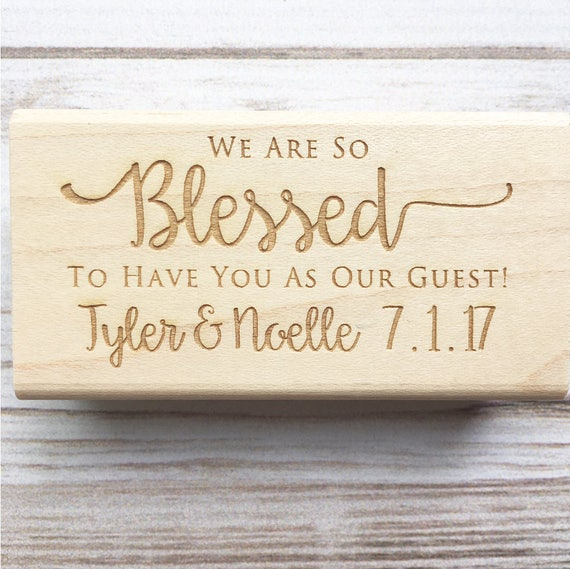 Wedding Favor Stamp - Welcome Bags - We Are So Blessed to Have you As Our Guest - Custom Wedding Rubber Stamp Names Date