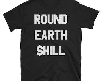 Round Earth Shill T Shirt
