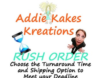 Rush Order Add On - Rush Production Time - Rush Service