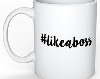 Like a Boss Mug Gift for Him Gift for Her Entrepreneur Gift for Boss Wedding Gift for CEO Appreciation Gift Funny boss Gift Motivational Mug