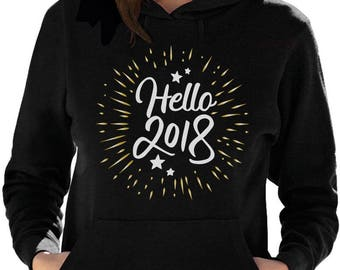 Hello 2018! New Years Eve Party Women Hoodie