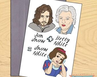 Jon Snow of Game of Thrones plus Betty White equal Snow White , blank funny pun card
