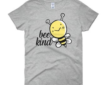 Women's short sleeve t-shirt, Bee lover shirt, bee shirt, nature lover shirt, cute womens shirt, fun bee shirt, bee kind