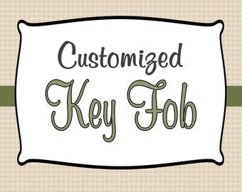 Customized Key Fob(s), Wristlets, Keychains