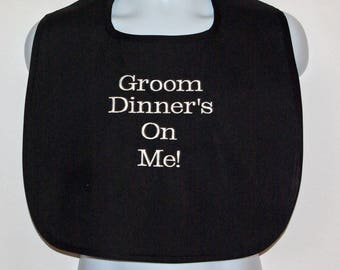Groom Bib, Dinners On Me,  Custom Funny Adult, Canvas, Rehearsal Wedding Dinner, Gag Gift Prank, Dad, Boss, Friend, Ships Today, AGFT 1331