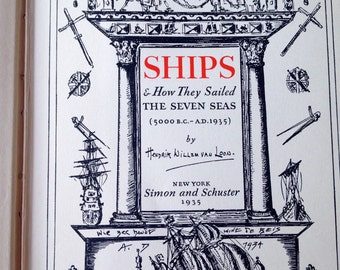 Ships And How They Sailed The Seven Seas By Hendrik Willem van Loon 1935 / Nautical / History Books
