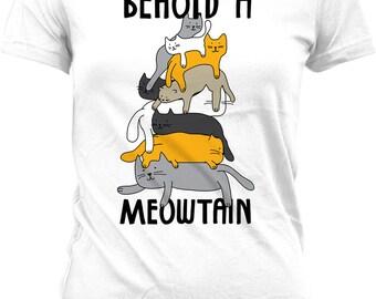 Funny Cat Shirt Behold A Meowtain Cat Clothing Kitty Gifts Kitten T Shirt Pet Lover Gift Animal Lover Shirt Cat Lover Gift Ladies Tee WT-326
