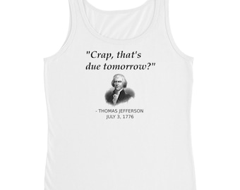 Funny Founding Father Thomas Jefferson Independence Day USA History Tank Top For Ladies Forgetting Assignments, History Teachers, Geeks