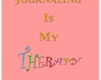 Journaling Is My Therapy