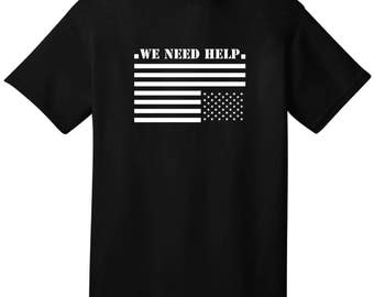 We Need Help T-Shirt Short Sleeve Political Activism Anti-Trump Lives Matter Hip