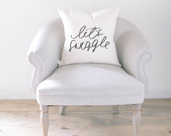 Throw Pillow - Let's Snuggle, Handmade in USA, 100% Organic Cotton, Calligraphy Home Decor, Shop Small, Housewarming gift, Cushion Cover