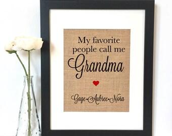 My favorite people call me Grandma Burlap Print // Personalized Gift