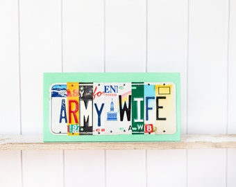 ARMY WIFE, OOAK License Plate Art, Wall Hanging, Home Decor, Mothers Day present, birthday gift, christmas gift, anniversary