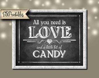 All you Need is Love and Candy -  Candy Bar sign - 5x7, 8x10 or 11 x 14 - instant download digital file - Rustic Collection