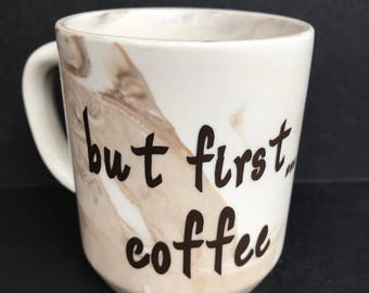 But First Coffee... coffee cup