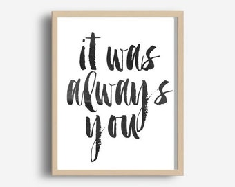 It Was always You, Typography Poster, Digital Download, Motivational Print,  Inspirational Quote, Word Art, Wall Decor