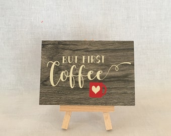 But First Coffee Mini Sign