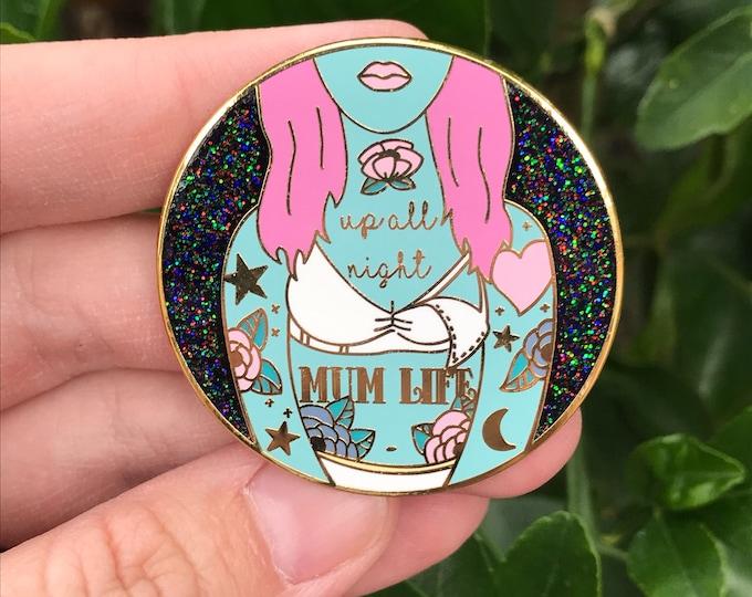 Up All Night Mum Nursing / Pumping Tattoo hard enamel pin. 1.75 inches in size. Extra large pin.