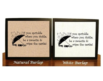 If you sprinkle when you tinkle be a sweetie and wipe the seatie, Bathroom Burlap Print, Bathroom Sign, bathroom Decor, Bathroom Wall Art,
