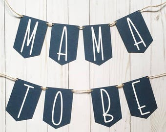 Mama To Be Banner • Baby Shower Banner • Navy Baby Shower • Boy Baby Shower Banner • Mom To Be Decor • Gender Reveal Decor • Mama To Be Sign