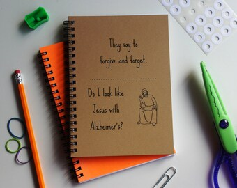 They say forgive and forget-- do I look like Jesus with Alzheimers?  -   5 x 7 journal