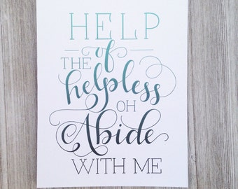 Abide With Me \\ Hand Lettered Typography art print