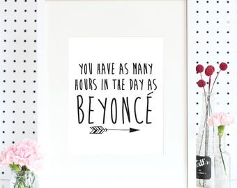 Art Print - You Have As Many Hours In The Day As Beyonce