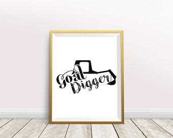 Goal Digger Printable,Goal Digger Print,Wall Art ,nursery decor,Printable Art,Digital Print,Instant Download,Office Decor,Motivational Print