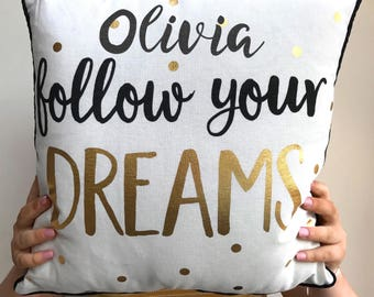 Personalised Cushion Follow Your Dreams Teenage Uni Gift Travel Gifts Cushion For Bedroom Gold and Monochrome