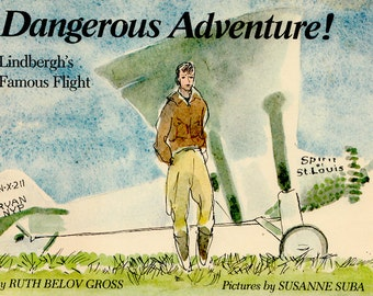 Dangerous Adventure! - Lindbergh's Famous Flight by Ruth Belov Gross, illustrated by Susanne Suba