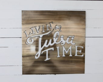 Livn' On Tulsa Time Sign