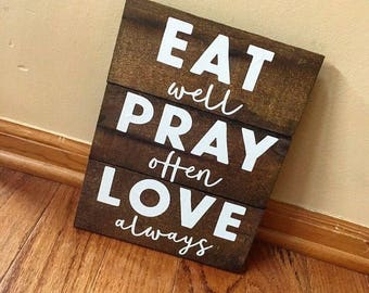 Rustic Handmade Custom Wall Decor Wall Hanging Reclaimed Real Wood Stained Eat Well Pray Often Love Always Christian Kitchen Sign