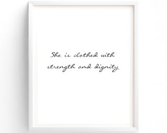 Custom Order, Printable Art, Printable Quotes, She is clothed in strength and dignity