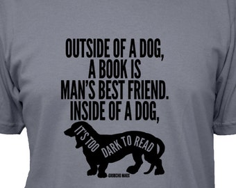 Outside a Dog a Book is Mans Best Friend - Groucho Marx Quote - 5 Colors Available - Mens Cotton Shirt - Gift Friendly