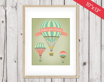 """Hot Air Balloons printable nursery wall art decor   Follow your dreams   inspirational quote 10""""x13"""" print art instant download"""