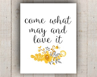 Come What May And Love It 8x10 Print - Instant Download