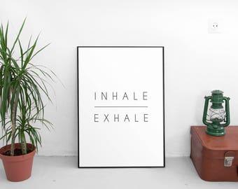 Inhale Exhale Print, Printable Wall Art Print, Instant Download Printable Art, Printable Quote, Prints, Motivation Wall Decor, Yoga Print