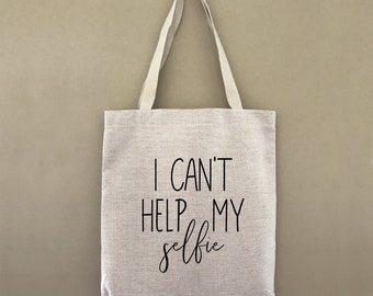 Tote Bag I Can't Help My Selfie Custom Customizable Personalized Gift For Her Gift For Him Photographer Camera Farmers Market Shopping Bulk
