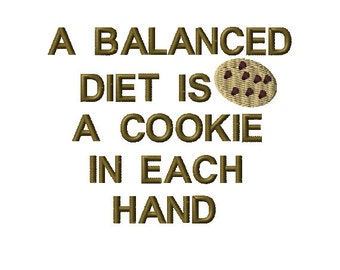 A Balanced Diet is a Cookie Machine Embroidery Design Saying