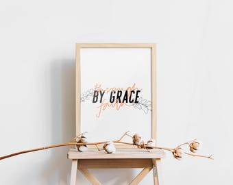 By grace - Typographic Print Digital Download