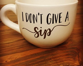 I Dont Give a Sip