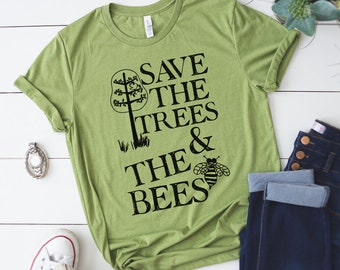 Save The Trees Save the Bees Adult Unisex Fit Tee Shirt T-Shirt Protest Earth Day Environmentalist climate change beekeeper