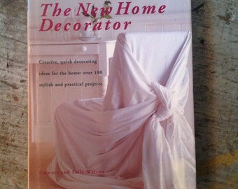 The New Home Decorator Projects Book by Stewart and Sally Walton