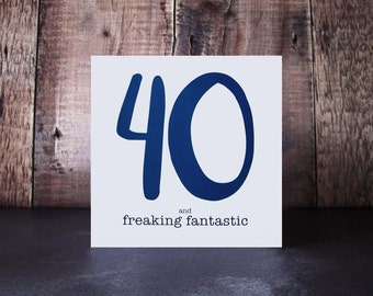 40 And Freaking Fantastic Birthday Card – 40th Birthday Card - Fortieth Birthday Personalised Card - Forty Birthday Cards