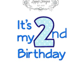 It's My 2nd Birthday Applique.   Machine Embroidery Design in 9 formats. *INSTANT DOWNLOAD* (Z026)