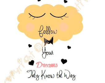 """Yellow cloud and heart black """"Follow your dreams..."""" cloud illustration yellow & black"""